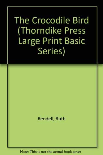 9780786200917: The Crocodile Bird (Thorndike Press Large Print Basic Series)