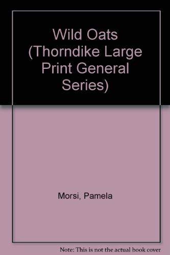 9780786200993: Wild Oats (Thorndike Large Print General Series)