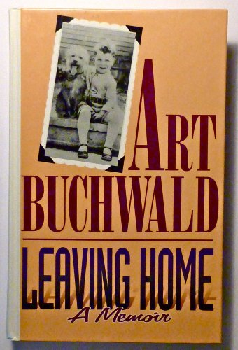 Leaving Home: A Memoir (0786201584) by Buchwald, Art