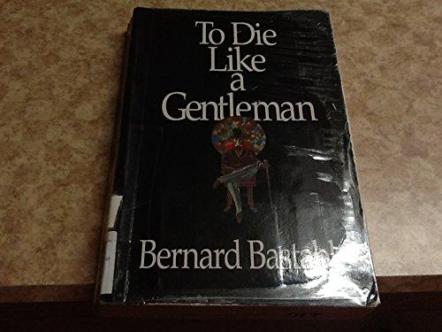 9780786201655: To Die Like a Gentleman