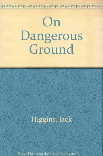 On Dangerous Ground: Higgins, Jack