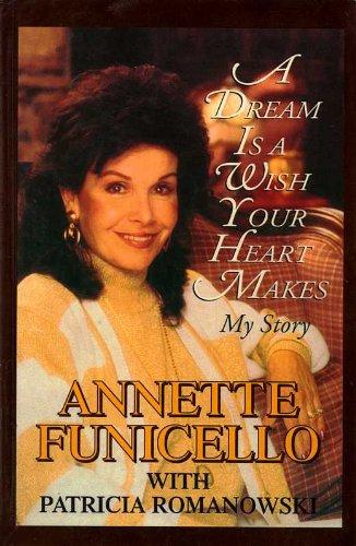 A Dream Is a Wish Your Heart: Funicello, Annette, Romanowski,