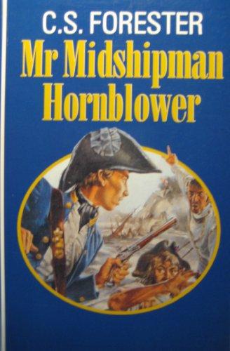 Mr. Midshipman Hornblower: Forester, C. S.