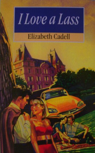 I Love a Lass: Elizabeth Cadell