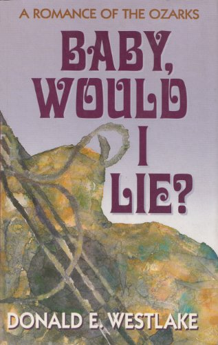 9780786203437: Baby, Would I Lie?: A Romance of the Ozarks