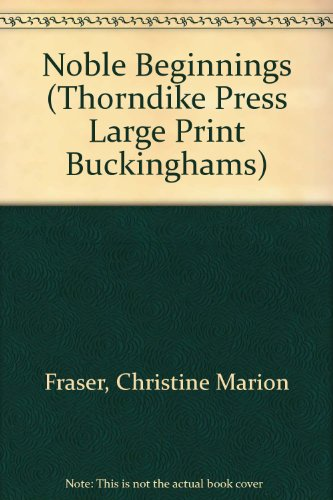 9780786203703: Noble Beginnings (Thorndike Press Large Print Buckinghams)