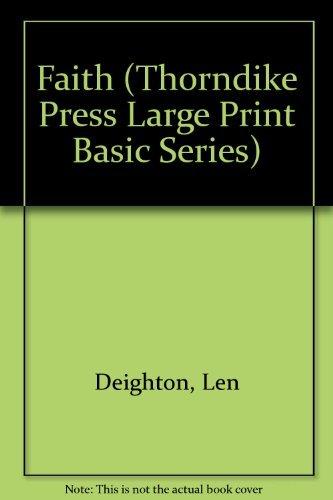 Faith (Thorndike Large Print Basic Series): Deighton, Len