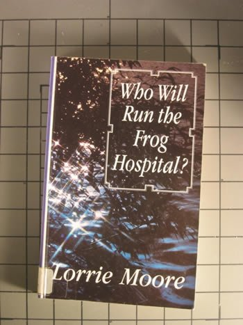 9780786204168: Who Will Run the Frog Hospital?: A Novel (Thorndike Press Large Print Buckinghams)