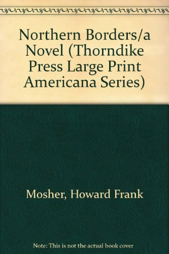 9780786204212: Northern Borders/a Novel