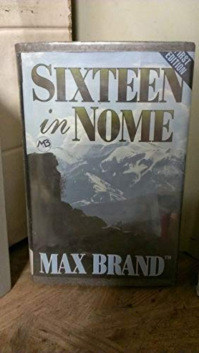 9780786205097: Sixteen in Nome: Five Star Westerns (Five Star First Edition Western Series)
