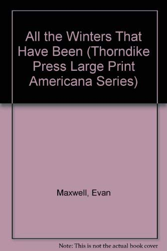 9780786205394: All the Winters That Have Been (Thorndike Press Large Print Americana Series)