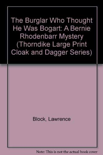 9780786205493: The Burglar Who Thought He Was Bogart: A Bernie Rhodenbarr Mystery