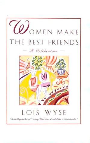 9780786205806: Women Make the Best Friends: A Celebration