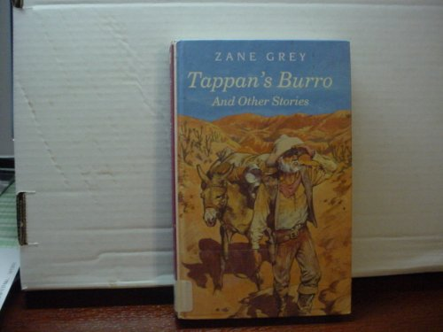 Tappan's Burro and Other Stories: Zane Grey