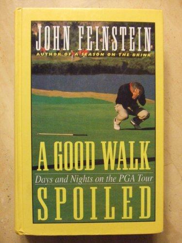 9780786206247: A Good Walk Spoiled: Days and Nights on the Pga Tour (Thorndike Press Large Print Americana Series)