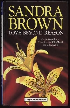 Love Beyond Reason (Thorndike Press Large Print Romance Series): Sandra Brown