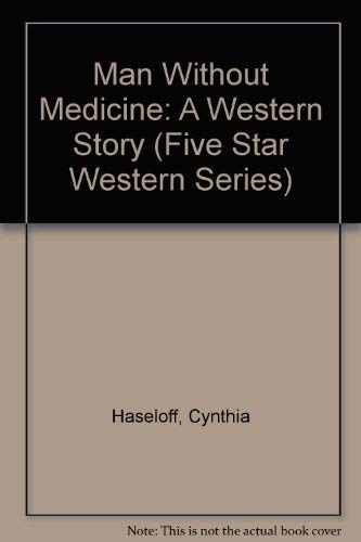 9780786206643: Man Without Medicine: A Western Story (Five Star First Edition Western Series)