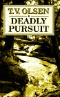 Deadly Pursuit: A Western Story: Theodore V. Olsen
