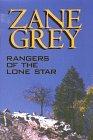 Rangers of the Lone Star: A Western: Zane Grey
