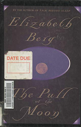 The Pull of the Moon: Berg, Elizabeth