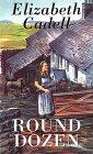 Round Dozen: Cadell, Elizabeth