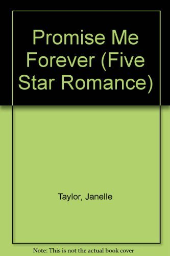 Promise Me Forever (Five Star Standard Print Romance) (9780786209057) by Janelle Taylor