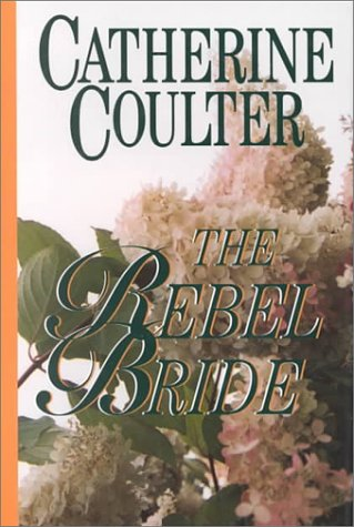 The Rebel Bride (Regency Series): Coulter, Catherine
