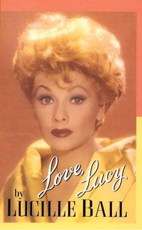 Love, Lucy: Ball, Lucille; Hoffman, Betty Hannah