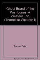 9780786211715: Ghost Brand of the Wishbones: A Western Trio