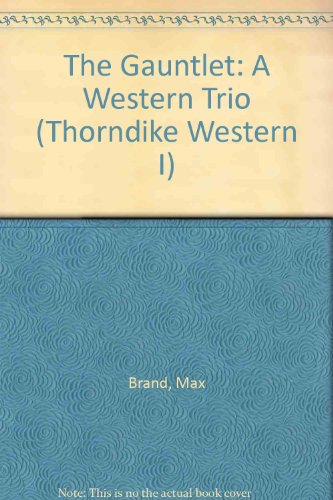 The Gauntlet: A Western Trio: Brand, Max