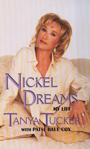 Nickel Dreams: My Life (9780786211821) by Tanya Tucker; Patsi Bale Cox