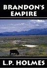 Brandon's Empire: Holmes, L. P.