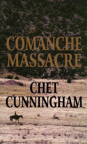 Comanche Massacre by Chet Cunningham 1997 Hardcover Large Type