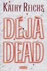 Deja Dead: Reichs, Kathleen J.;