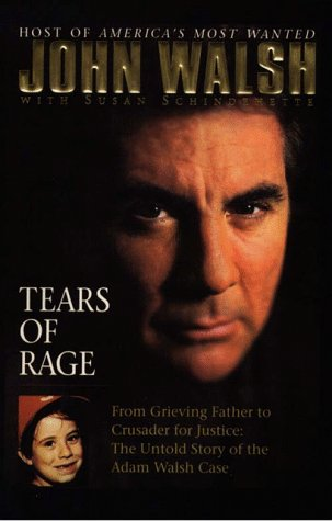 9780786213122: Tears of Rage: From Grieving Father to Crusader for Justice : The Untold Story of the Adam Wlash Case