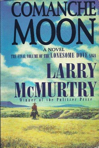 Comanche Moon: A Novel: McMurtry, Larry