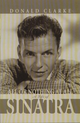 9780786213993: All or Nothing at All: A Life of Frank Sinatra