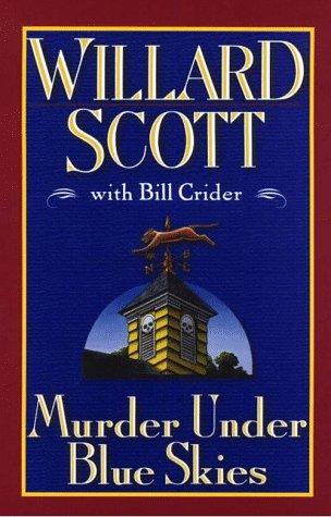Murder Under Blue Skies (Thorndike Press Large Print Senior Lifestyles Series): Scott, Willard; ...