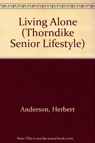 9780786214495: Living Alone: Family Living in Pastoral Perspective (Thorndike Press Large Print Senior Lifestyles Series)