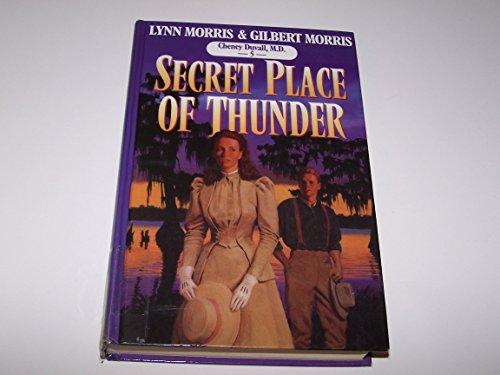 Secret Place of Thunder (Cheney Duvall, M.D. Series #5): Morris, Lynn, Morris, Gilbert
