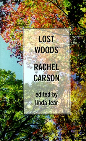 9780786216970: Lost Woods: The Discovered Writing of Rachel Carson