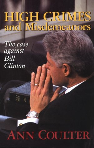 9780786217564: High Crimes and Misdemeanors: The Case Against Bill Clinton