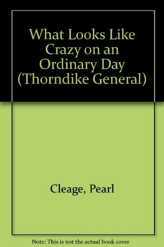 9780786217601: What Looks Like Crazy on an Ordinary Day (Thorndike General)