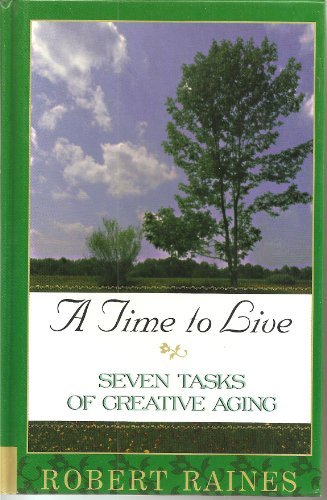 9780786217762: A Time to Live: Seven Tasks of Creative Aging