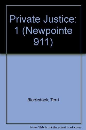 9780786218233: Private Justice (Newpointe 911 Series #1)