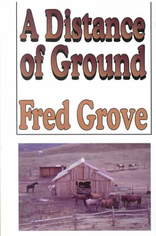 9780786218509: A Distance of Ground: A Western Story (Five Star First Edition Western Series)