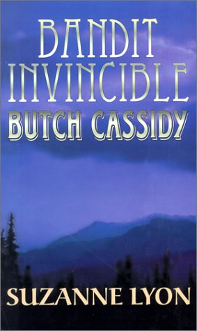9780786218547: Bandit Invincible: Butch Cassidy: A Western Story
