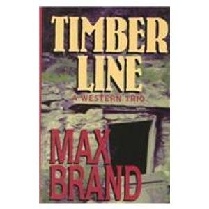 Timber Line: A Western Trio - Above: BRAND, MAX (aka;