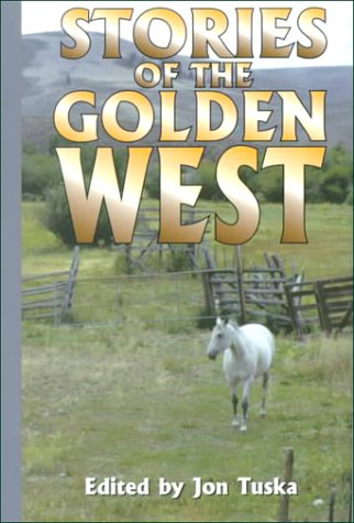 Stories of the Golden West: A Western Trio (Five Star First Edition Western Series): Jon Tuska