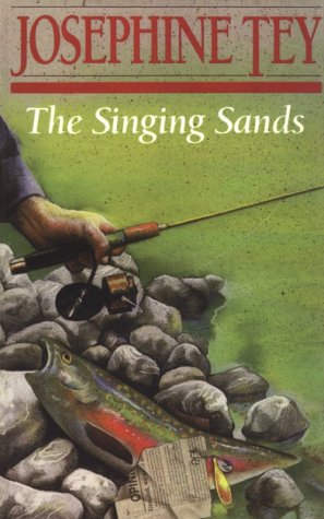 The Singing Sands: Josephine Tey